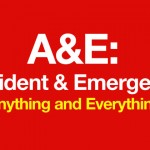 "A&E: ""Accident & Emergency"" or ""Anything and Everything""??"